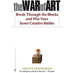 THE WAR OF ART By Steven Pressfield. Foreward by Robert McKee